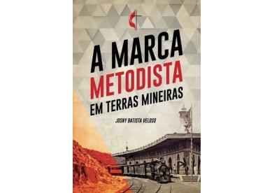 A marca metodista: livro conta a história da igreja em terras mineiras