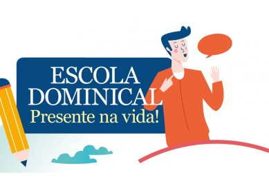 Escola Dominical presente na vida!