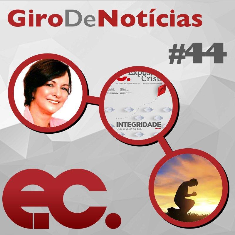 Giro de Notícias #044 - Integridade - Dia Mundial de Oração - Notícias gerais
