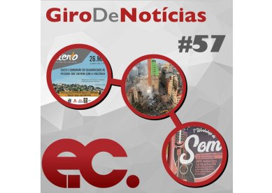 Giro de Notícias #57 - Incêndio em SP - Eventos Regionais - Oficinas do Encontro Nacional
