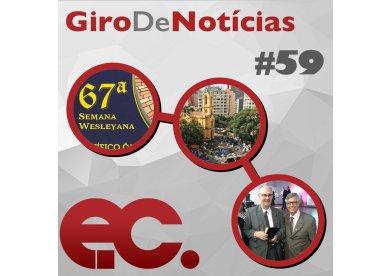 Giro de Notícias #59 - Semana Wesleyana - Evangelismo no Paissandu - SBB
