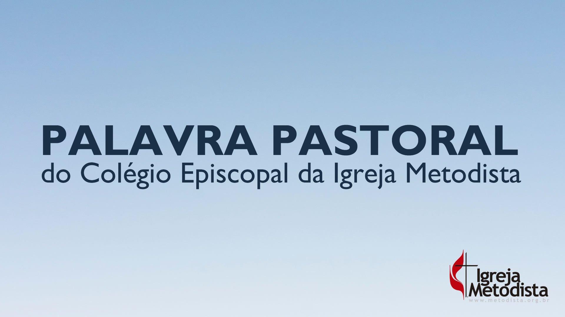 Palavra Pastoral do Colégio Episcopal