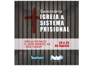 PE de Paz e Tearfund promovem Seminário Igreja & Sistema Prisional em Recife